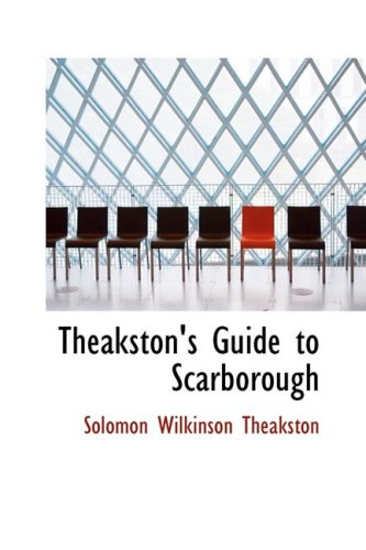9780554963501: Theakston's Guide to Scarborough