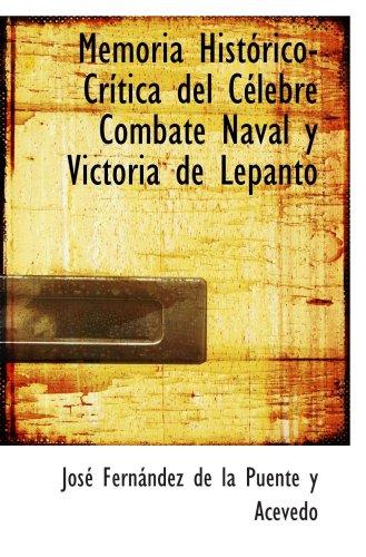 9780554965185: Memoria Hist�rico-Cr�tica del C�lebre Combate Naval y Victoria de Lepanto