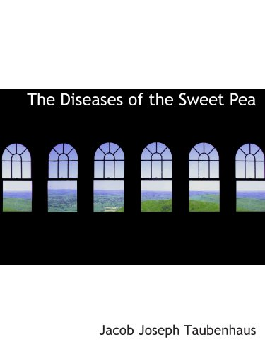 9780554968988: The Diseases of the Sweet Pea