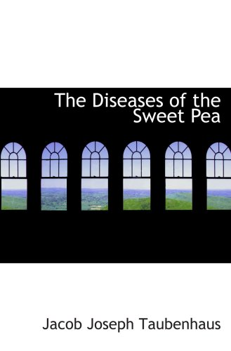 9780554969008: The Diseases of the Sweet Pea