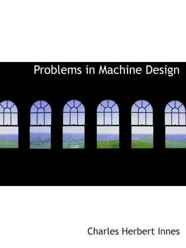 9780554969381: Problems in Machine Design