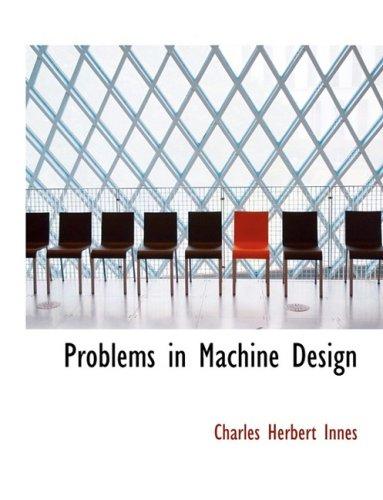9780554969435: Problems in Machine Design