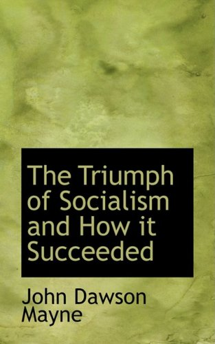9780554969886: The Triumph of Socialism and How it Succeeded