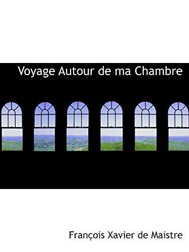 9780554972282: Voyage Autour de ma Chambre