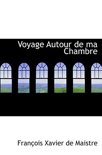 9780554972343: Voyage Autour de ma Chambre