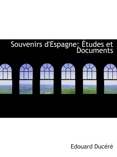 9780554972640: Souvenirs d'Espagne: Études et Documents (French Edition)