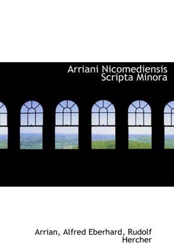 9780554973814: Arriani Nicomediensis Scripta Minora (Large Print Edition)
