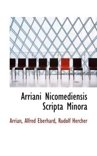 9780554973906: Arriani Nicomediensis Scripta Minora