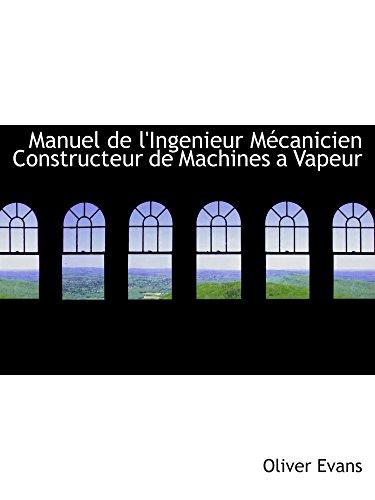 9780554975719: Manuel de l'Ingenieur Mécanicien Constructeur de Machines a Vapeur