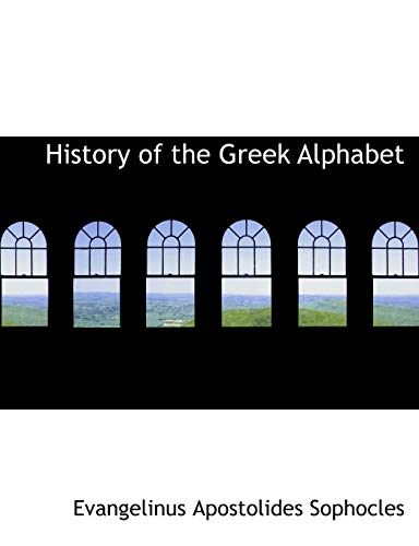 9780554975771: History of the Greek Alphabet