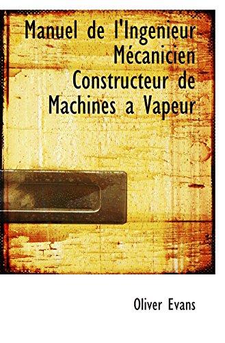 9780554975832: Manuel de l'Ingenieur Mécanicien Constructeur de Machines a Vapeur