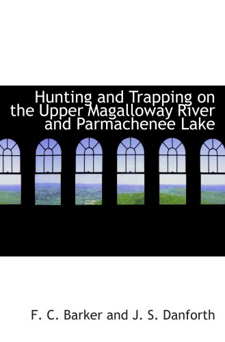 9780554981703: Hunting and Trapping on the Upper Magalloway River and Parmachenee Lake