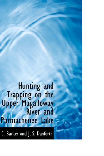 9780554981727: Hunting and Trapping on the Upper Magalloway River and Parmachenee Lake