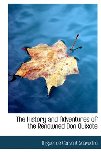 The History and Adventures of the Renowned: Saavedra, Miguel De