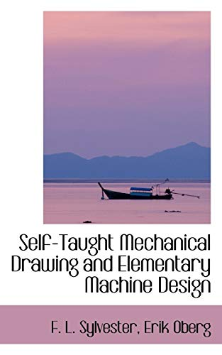 9780554987507: Self-Taught Mechanical Drawing and Elementary Machine Design