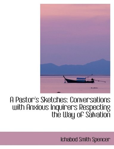 9780554990354: A Pastor's Sketches: Conversations with Anxious Inquirers Respecting the Way of Salvation (Large Print Edition)