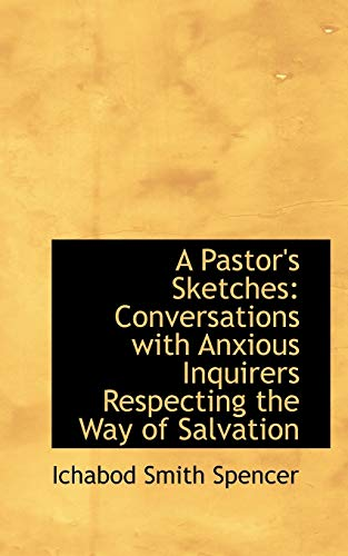 9780554990415: A Pastor's Sketches: Conversations with Anxious Inquirers Respecting the Way of Salvation
