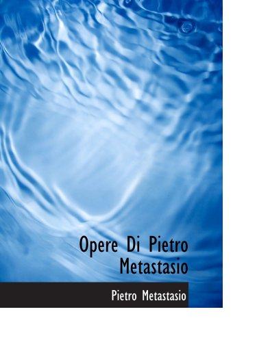 9780554993430: Opere Di Pietro Metastasio