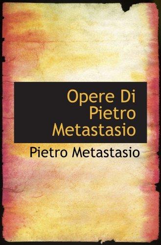 9780554993461: Opere Di Pietro Metastasio