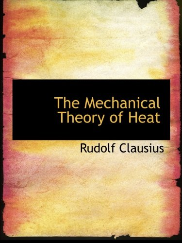 9780554995779: The Mechanical Theory of Heat
