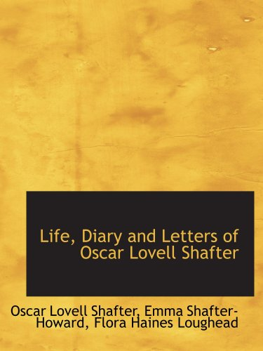 9780554995915: Life, Diary and Letters of Oscar Lovell Shafter
