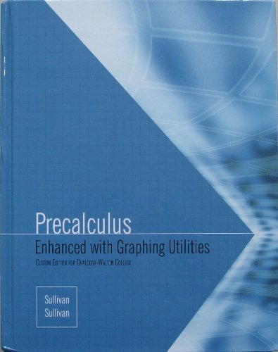 9780555004739: Precalculus; Enhanced with Graphing Utilities (Custom Edition for Okaloosa-Walton College)