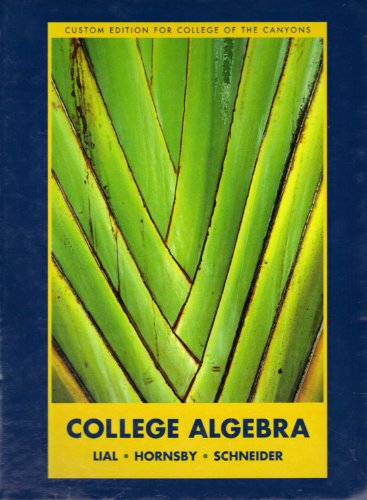 COLLEGE ALGEBRA >CUSTOM<: HORNSBY, SCHNEIDER LIAL