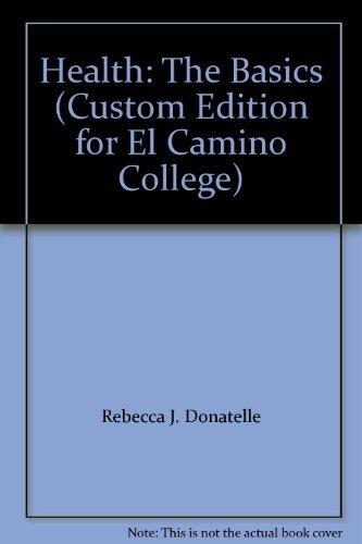 9780555009390: Health: The Basics (Custom Edition for El Camino College)