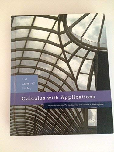 Calculus with Applications - Custom Edition for: Lial