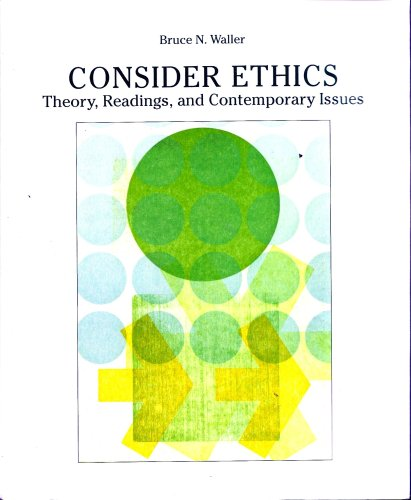 9780555009659: Consider Ethics-Theory, Readings, and Contemporary Issues