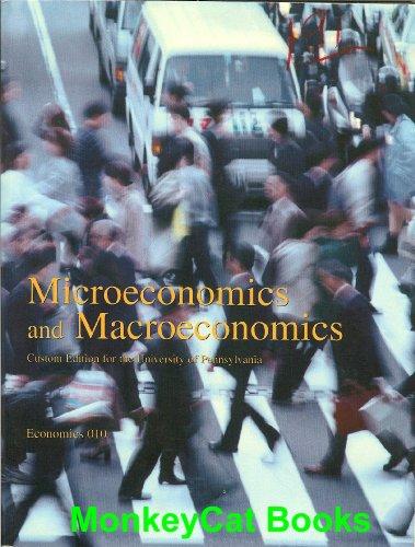 9780555015889: Microeconomics and Macroeconomics, Custom Edition for the University of Pennsylvania