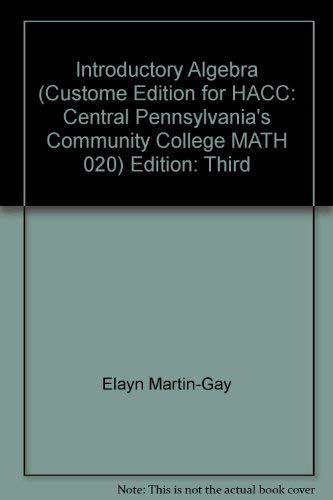 9780555016046: Introductory Algebra (Introductory Algebra Custom Edition for HACC: Central Pennsylvania's Community