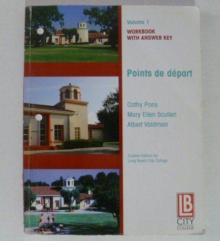 Points De Depart Volume 1 Workbook with Answer Key (Custom Edition for Long Beach City College): ...