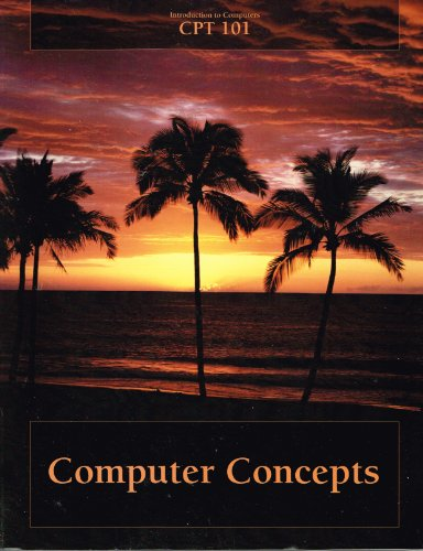 Introduction to Computers CPT 101 With Software: Alan Evans; Kendall