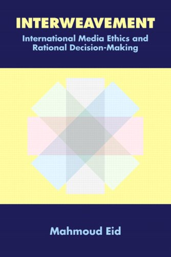 9780555036556: Interweavement, International Media Ethics and Rational Decision-Making