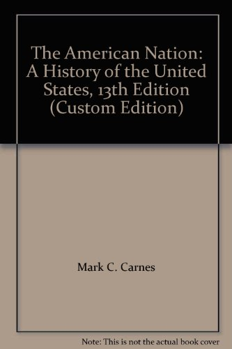9780555045152: The American Nation: A History of the United States, 13th Edition (Custom Edition)