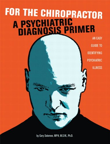 Psychiatric Diagnosis Primer for the Chiropractor (0555051560) by Solomon, Gary