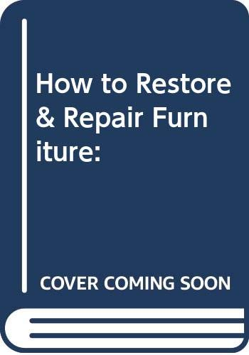 9780555211427: How to Restore & Repair Furniture: