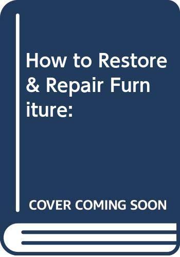 9780555211427: How to Restore & Repair Furniture: