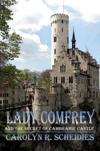 Lady Comfrey & The Secret of Cambraige Castle - Carolyn R Scheidies