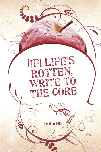 If] Life's Rotten, Write to the Core: Drew, Ain