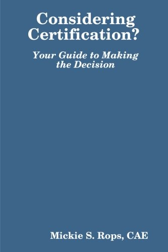 9780557003211: Considering Certification? Your Guide To Making The Decision