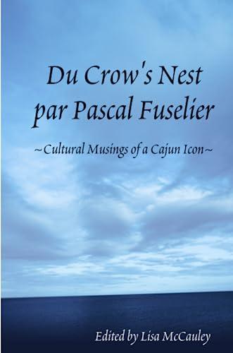 9780557003495: Du Crow's Nest par Pascal Fuselier