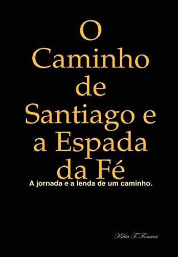 9780557010660: O Caminho de Santiago e a Espada da Fé