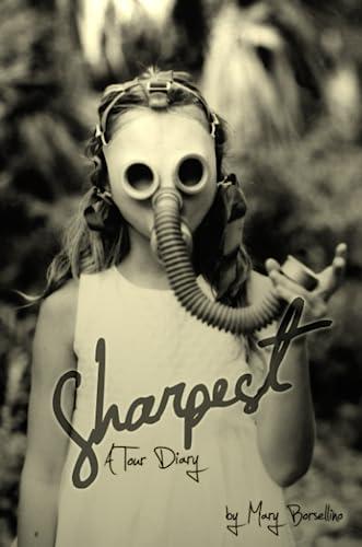 9780557010769: Sharpest -- a tour diary