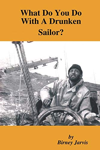 9780557010967: What Do You Do With A Drunken Sailor?