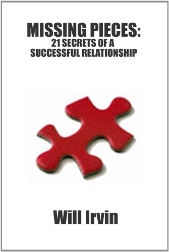 9780557011292: Missing Pieces: 21 Secrets Of A Successful Relationship