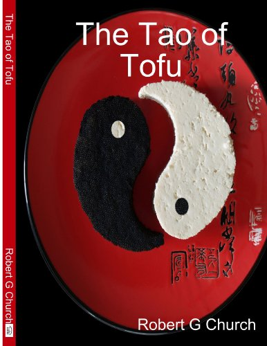 The Tao of Tofu (0557011590) by Robert Church