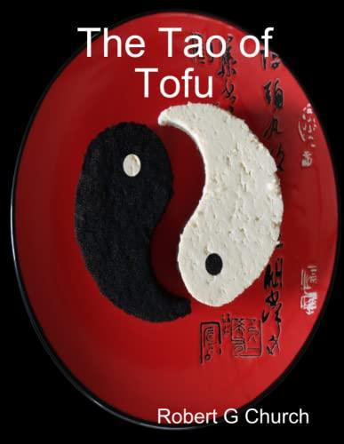 The Tao of Tofu (0557011590) by Church, Robert