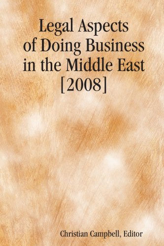 Legal Aspects of Doing Business in the Middle East [2008]: Campbell, Christian